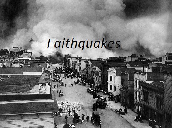 Faithquakes2