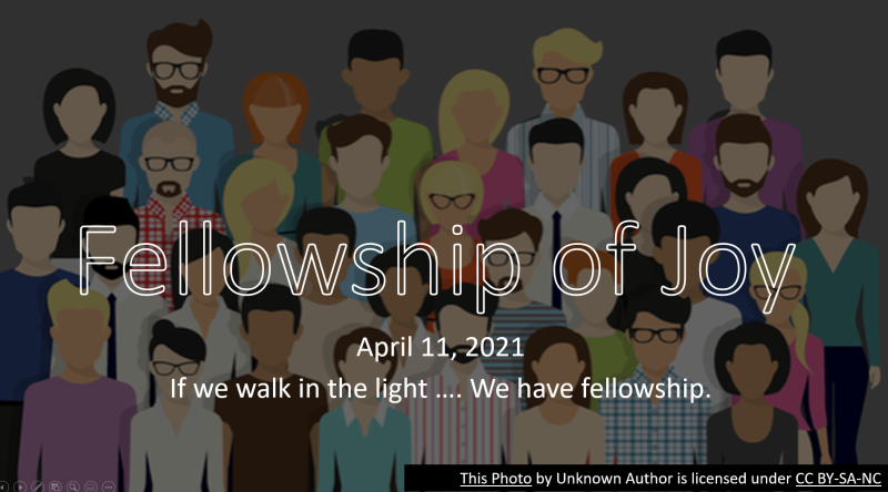 Fellowship of joy 4-11-21
