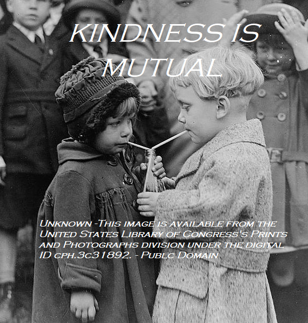 Kindness is mutual