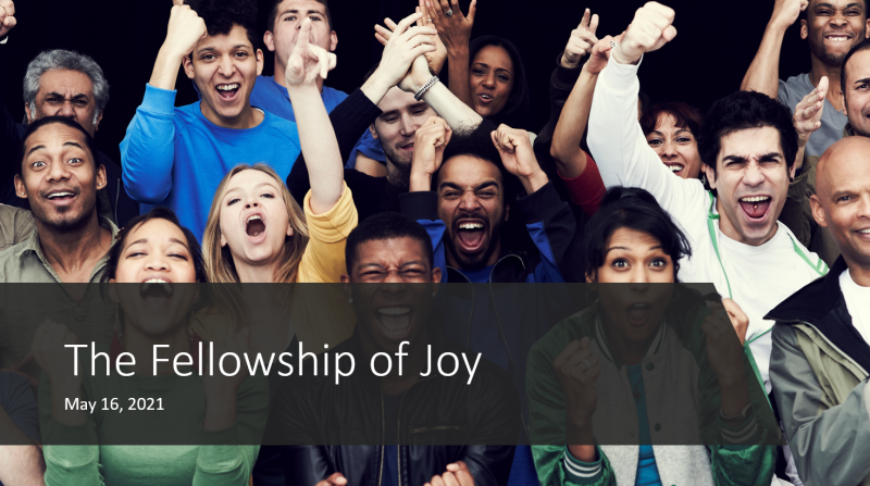Fellowship of joy may 16